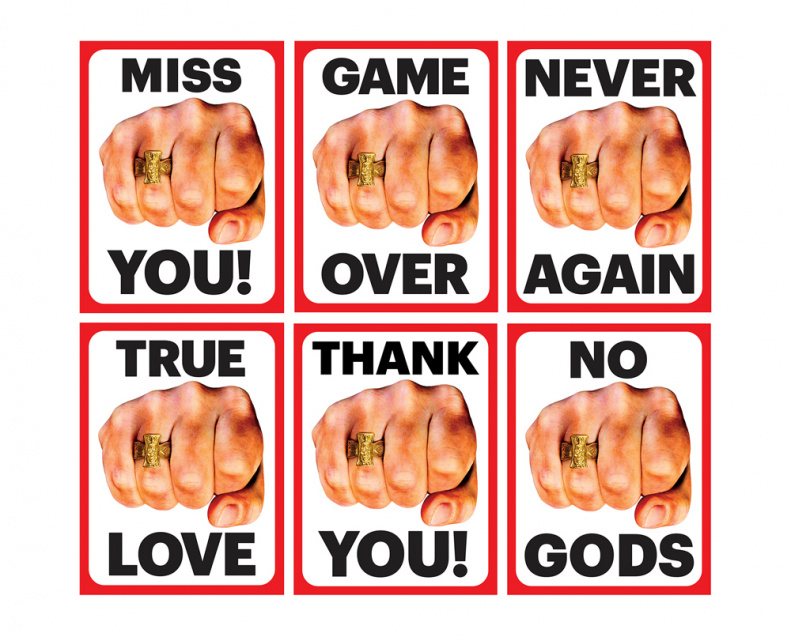 MISS YOU, GAME OVER, NEVER AGAIN, TRUE LOVE, THANK YOU!, NO GODS